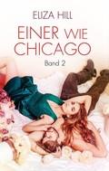 Eliza Hill: Einer wie Chicago: Band 2 ★★★★