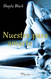 Nuestra para amarte (Serie Wicked Lovers 7)