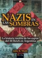 Julio B. Mutti: Nazis en las sombras