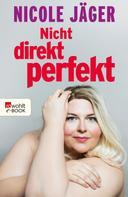 Nicole Jäger: Nicht direkt perfekt ★★★