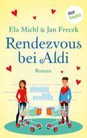 Ela Michl: Rendezvous bei Aldi ★★