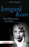 Katja Kulin: Irmgard Keun ★★★