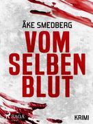 Åke Smedberg: Vom selben Blut ★★★★