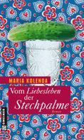 Maria Kolenda: Vom Liebesleben der Stechpalme ★★