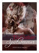 Ursula Dettlaff: Tödlicher Spätsommer