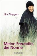 Ilka Piepgras: Meine Freundin, die Nonne ★★★★