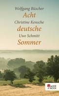 Wolfgang Büscher: Acht deutsche Sommer ★★★★