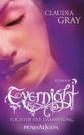 Claudia Gray: Evernight - Tochter der Dämmerung ★★★★★