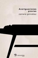 Zamara González: Averiguaciones previas