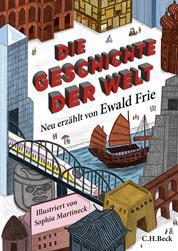 Die Geschichte der Welt - Neu erzählt von Ewald Frie