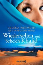 Wiedersehen mit Scheich Khalid