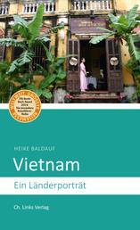 Vietnam - Ein Länderporträt