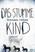 Michael Thode: Das stumme Kind ★★★★