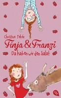 Christine Fehér: Finja & Franzi - Da haben wir den Salat ★★★★★