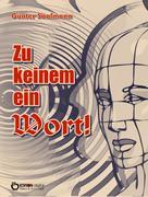 Günter Saalmann: Zu keinem ein Wort!