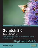 Michael Badger: Scratch 2.0 Beginner's Guide