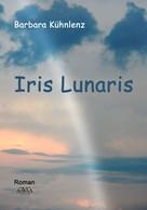 Barbara Kühnlenz: Iris Lunaris