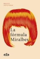 Braulio Ortiz Poole: La fórmula Miralbes (Caballo de Troya 2016, 4) ★