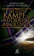 Martina Frey: Der letzte Kampf des Roderick MacKenzie ★★★★★