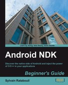 Sylvain Ratabouil: Android NDK Beginner's Guide