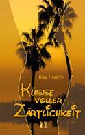 Kay Rivers: Küsse voller Zärtlichkeit ★★★★★