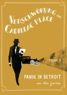 Akos Gerstner: Verschwörung am Cadillac Place 1: Panik in Detroit