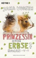 Jana Voosen: Prinzessin oder Erbse? ★★★