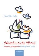Hans Peter Hahn: Plattdüütsche Witze
