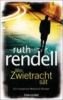 Ruth Rendell: Wer Zwietracht sät ★★★★