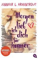 Jennifer L. Armentrout: Morgen lieb ich dich für immer ★★★★★