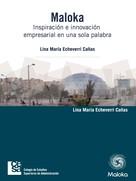 Lina María Echeverri Cañas: Maloka. Inspiración e innovación empresarial en una sola palabra