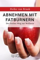 Heike van Braak: Abnehmen mit Fatburnern - Der leichte Weg zur Wellness ★★