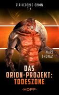 Marc Thomas: Strikeforce Orion 1.4 - Das Orion-Projekt: Todeszone ★★★★★