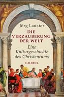 Jörg Lauster: Die Verzauberung der Welt ★★★★★