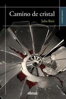 Julia Ruiz: Camino de cristal