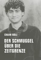 Chaim Noll: Der Schmuggel über die Zeitgrenze ★★★★★