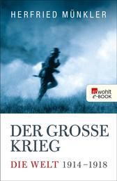 Der Große Krieg - Die Welt 1914 bis 1918