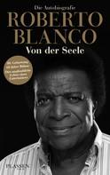 Roberto Blanco: Roberto Blanco: Von der Seele ★★★