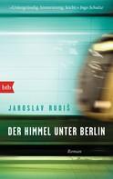 Jaroslav Rudiš: Der Himmel unter Berlin ★★