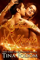 Tina Folsom: L'enchantement d'Yvette