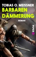 Tobias O. Meißner: Barbarendämmerung ★★★★