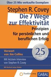 Die 7 Wege zur Effektivität - Prinzipien für persönlichen und beruflichen Erfolg