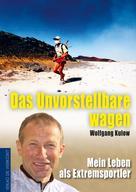 Wolfgang Kulow: Das Unvorstellbare wagen