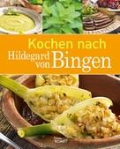 Komet Verlag: Kochen nach Hildegard von Bingen ★★★