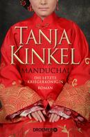 Tanja Kinkel: Manduchai – Die letzte Kriegerkönigin ★★★★★
