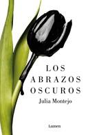 Julia Montejo: Los abrazos oscuros