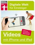 Stefan von Gagern: Videos mit iPhone und iPad ★★★★