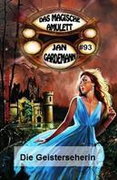 Jan Gardemann: Das magische Amulett #93: Die Geisterseherin