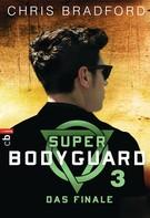 Chris Bradford: Super Bodyguard - Das Finale ★★★★★