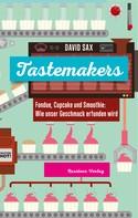 David Sax: Tastemakers